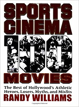 Book Sports Cinema - 100 Movies: The Best of Hollywood's Athletic Heroes, Losers, Myths, & Misfits of the Silver Screen