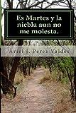 Es Martes y la Niebla aun No Me Molesta, Ariel Perez, 1484952251