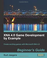 XNA 4.0 Game Development by Example: Beginner's Guide Front Cover