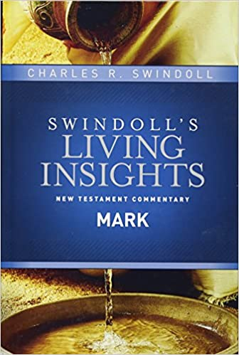 Insights On Mark Swindoll S Living Insights New Testament Commentary Swindoll Charles R 9781414393810 Amazon Com Books
