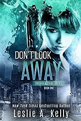 DON'T LOOK AWAY - A Thrilling Suspense Novel (Veronica Sloan Book 1)