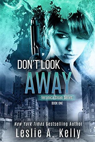 DONT LOOK AWAY - A Thrilling Suspense Novel (Veronica Sloan Book 1)