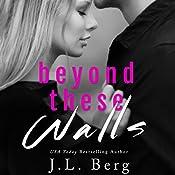 Beyond These Walls | J. L. Berg