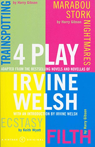 4 Play: Trainspotting by Harry Gibson, Marabou Stork Nightmares by Harry Gibson, Ecstasy by Keith Wyatt, Filth by Harry Gibson ()