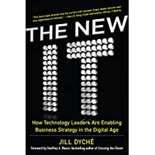 The New IT: How Technology Leaders are Enabling Business Strategy in the Digital Age (Business Books)