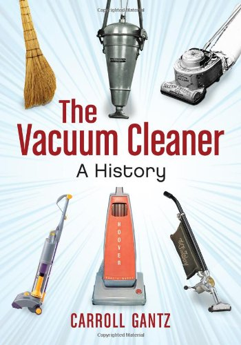 The Vacuum Cleaner A History