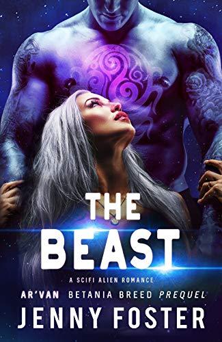 The Beast: A Sci-Fi Alien Romance (Betania Breed Book 0)