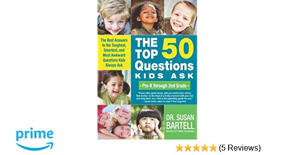 The Top 50 Questions Kids Ask (Pre-K through 2nd Grade): The