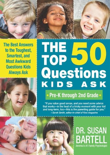 Book by Susan Bartell - The Top 50 Questions Kids Ask (Pre-K