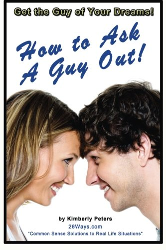 How to Ask a Guy Out (26 Ways) (Volume 19) ebook