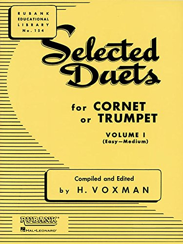 Duet Music Trumpet (Selected Duets for Cornet or Trumpet: Volume 1 - Easy to Medium (Rubank Educational Library))