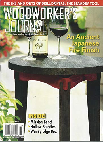 - Woodworker' Journal, An Ancient Japanese Fire Finish - August 2018 (Single Issue Magazine)