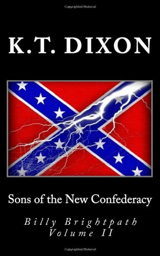 Read Online Sons of the New Confederacy: A Billy Brightpath Adventure PDF