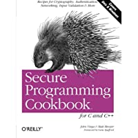 Secure Programming Cookbook for C and C++: Recipes for Cryptography, Authentication, Input Validation & More (Classique Us)
