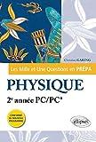 Les 1001 Questions en Prépa : Physique 2e Année PC/PC* Programme 2014
