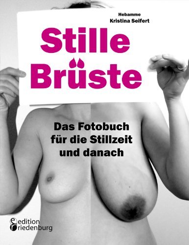 Stille Brüste - Das Fotobuch für die Stillzeit und danach