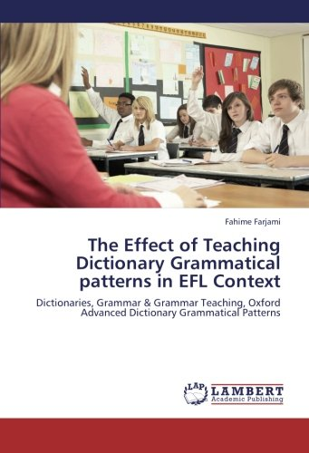 Grammatical Guide - The Effect of Teaching Dictionary Grammatical patterns in EFL Context: Dictionaries, Grammar & Grammar Teaching, Oxford Advanced Dictionary Grammatical Patterns