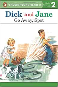 Dick and jane and spot