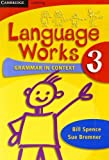 img - for Language Works Book 3: Grammar in Context (Language Works: Grammar in Context) by Spence Bill Bremner Sue (2007-08-01) Paperback book / textbook / text book