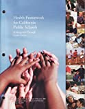 Health Framework for California Public Schools, Kindergarten Through Grade Twelve, , 0801115744