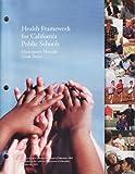 Health Framework for California Public Schools, Kindergarten Through Grade Twelve, Curriculum Dev't & Supplement Commission, 0801115744
