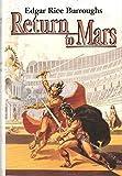 Return to Mars: Thuvia, Maid of Mars; The Chessmen of Mars; & The Master Mind of Mars (Barsoom #4, 5, & 6)