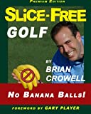 Slice-Free Golf Premium Edition: In 3 Easy Steps