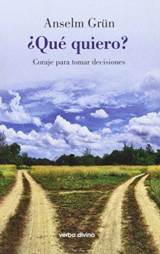 Descargar Libro ¿qué Quiero?: Coraje Para Tomar Decisiones Anselm Grün