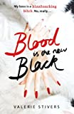 Blood Is the New Black by Valerie Stivers front cover