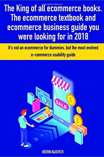 The King of all ecommerce books. The ecommerce textbook and ecommerce business guide you were looking for in 2018.: It's not an ecommerce for dummies, ... guide (marketertree) (Italian Edition) pdf epub