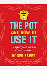 The Pot and How to Use It: The Mystery and Romance of the Rice Cooker Kindle Edition