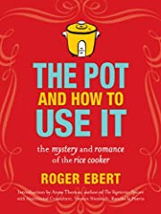 In The Pot and How to Use It, Roger Ebert--Pulitzer Prize-winning film critic, admitted competent cook, and long-time electric rice cooker enthusiast--gives readers a charming, practical guide to this handy and often-overlooked kitchen applia...