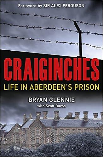 Craiginches: Life in Aberdeen's Prison: Amazon co uk: Bryan