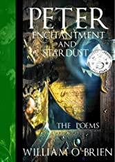 Peter, Enchantment and Stardust (Peter: A Darkened Fairytale, Vol 2): The Poems