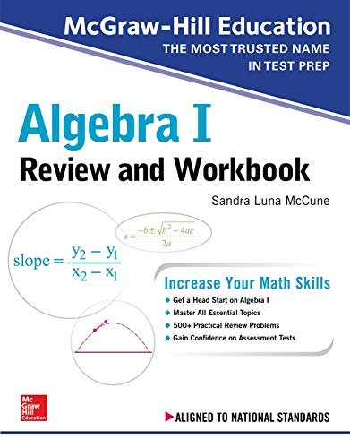 - McGraw-Hill Education Algebra I Review and Workbook