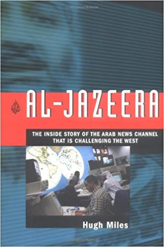 Book Al Jazeera: The Inside Story of the Arab News Channel That is Challenging the West