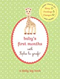 img - for Baby's First Months with Sophie la girafe : A Daily Log Book: Keep Track of Sleep, Feeding, Changes, and More! book / textbook / text book
