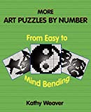 More Art Puzzles By Number: From Easy to Mind Bending