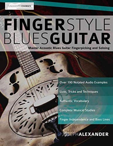 Fingerstyle Blues Guitar: Master Acoustic Blues Guitar Fingerpicking and Soloing Delta Blues Guitar Tabs