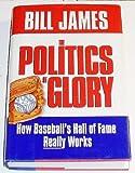 The Politics of Glory, Bill James, 0025107747