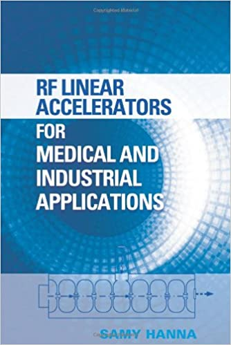 Rf linear accelerators for medical and industrial applications samy rf linear accelerators for medical and industrial applications samy hanna 9781608070909 amazon books fandeluxe Images