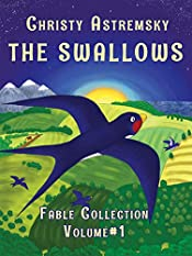 The Swallows: Short popular fables with morals for children. (The Swallows Collection Book 1)