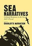 "Charlotte Mathieson, ed. ""Sea Narratives: Cultural Responses to the Sea, 1600-Present"" (Palgrave, 2016)"