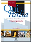 Qui Italia. Corso elementare di lingua italiana per stranieri. Lingua e grammatica