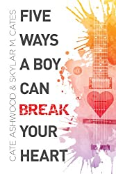 Five Ways a Boy Can Break Your Heart (English Edition)