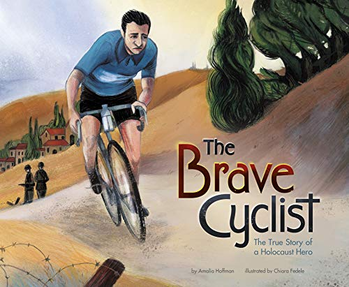 The Brave Cyclist: The True Story of aHolocaustHero