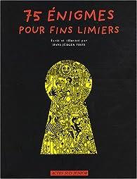 75 énigmes pour fins limiers par Hans Jürgen Press