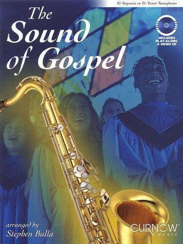 The Sound of Gospel: Bb Soprano or Bb Tenor Saxophone