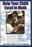 Help Your Child Excel in Math, Margaret Berge and Philip Gibbons, 0883910659