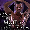 Shifter's Rogue: One True Mate, Book 5 Audiobook by Lisa Ladew Narrated by Michael Pauley